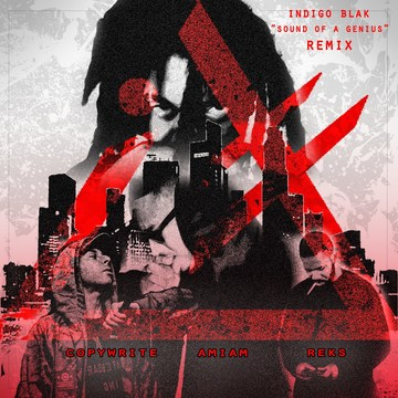 Sound Of A Genius (Indigo Blak Remix), by Indigo Blak, ft. AmIAm, Copywrite & Rex on OurStage