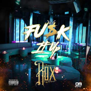 Fuck It Up, by Rox aka Mr.YoungRichieRich on OurStage