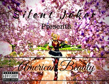 Silent Joker - American Beauty, by Silent Joker on OurStage