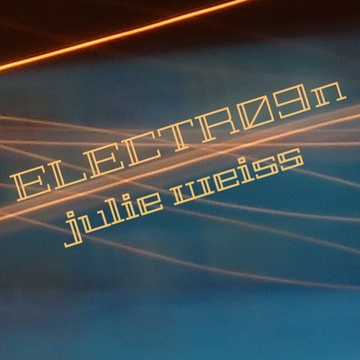 Electr09n, by Julie Weiss on OurStage
