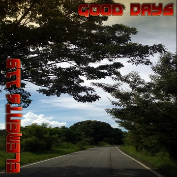 Good Days, by Elements 119 on OurStage
