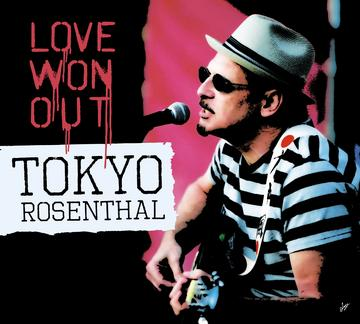 LOVE WON OUT, by TOKYO ROSENTHAL on OurStage