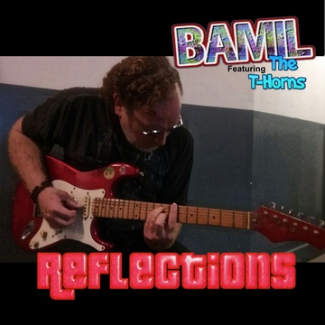 Reflections, by BAMIL Featuring The T-Horns on OurStage