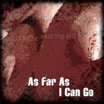 As Far As I Can Go, by Atomic Brother on OurStage
