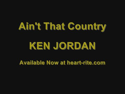 AIN'T THAT COUNTRY, by Ken Jordan on OurStage