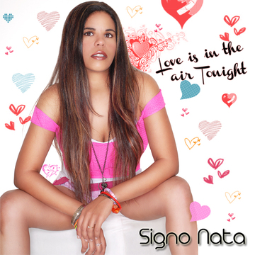 Love is in the Air Tonight, by Signo Nata on OurStage