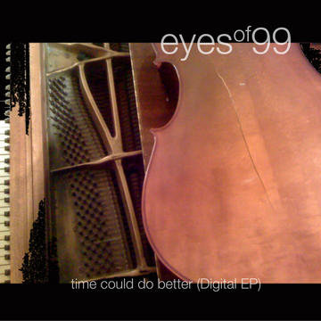 Time Could Do Better (Digital EP version), by Eyes of 99 on OurStage