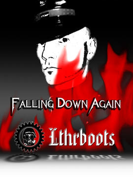 Falling Down Again, by Lthrboots on OurStage