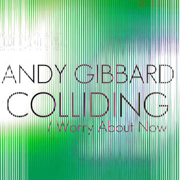 Colliding, by Andy Gibbard on OurStage
