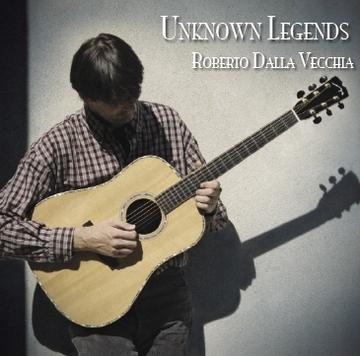 Unknown Legends, by Roberto Dalla Vecchia on OurStage