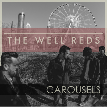 Carousels , by The Well Reds on OurStage