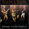 Inside your dream, by Black and white on OurStage