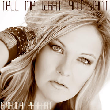 Tell Me What You Want, by Amanda Earhart on OurStage