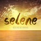 Hasta ver el sol, by Selene on OurStage