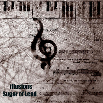 illusions, by Sugar of Lead on OurStage