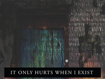 It Only Hurts When I Exist, by Grayscale on OurStage