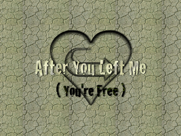 After You Left Me (You're Free), by lauryl laureth on OurStage