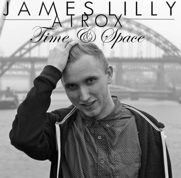 Time & Space , by James Lilly & Atrox on OurStage
