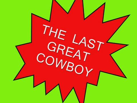Last Great Cowboy, by Steve Dafoe-SongWriter on OurStage