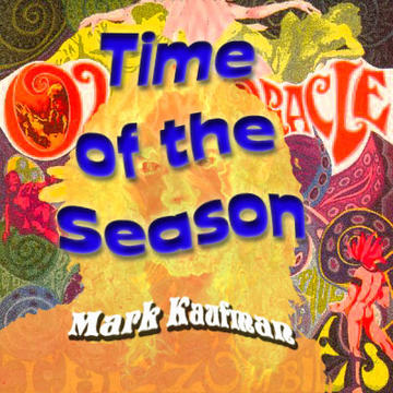 Time of the Season, by Mark Kaufman on OurStage