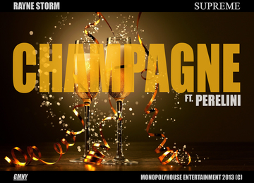 Champagne ft. Perelini, by Rayne Storm on OurStage