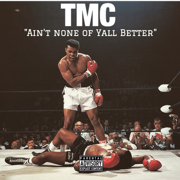 AINT NONE OF YALL BETTER, by TMC THE GANGCHIEF OF RAP on OurStage