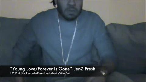 Jer-Z Fresh *Young Love/Forever Is Gone*, by Jer-Z Fresh on OurStage