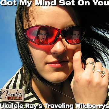 Got My Mind Set On You, by Ukulele Ray on OurStage
