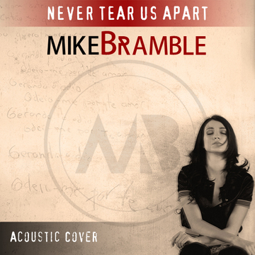 Never Tear Us Apart, by Mike Bramble on OurStage
