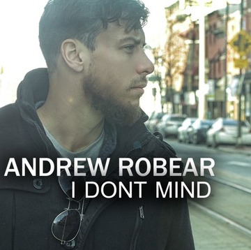 I Don't Mind, by Andrew Robear on OurStage