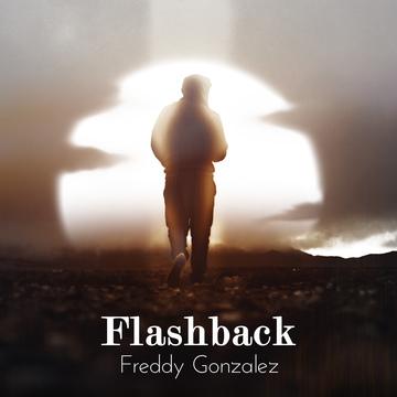 Flashback, by Freddy Gonzalez on OurStage