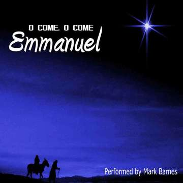 O Come O Come Emmanuel, by Mark Barnes on OurStage