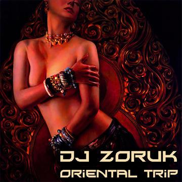 Oriental Trip - Dj Zoruk, by Dj Zoruk on OurStage