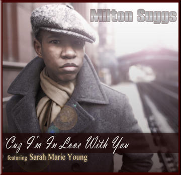 'Cuz I'm In Love With You, by Milton Suggs on OurStage
