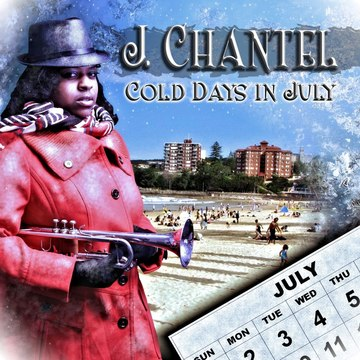 Cold days in July, by J.Chantel on OurStage