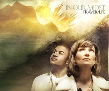In Our Midst, by Prayer/Life on OurStage