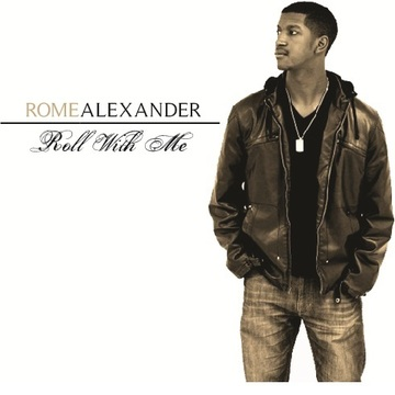 Roll With Me, by Rome Alexander on OurStage