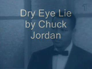 Dry Eye Lie, by Chuck Jordan on OurStage