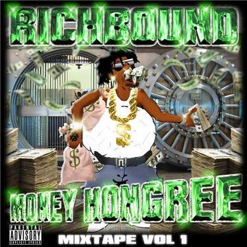 MONEY HONGREE MIXTAPE VOL1, by RICHBOUND on OurStage