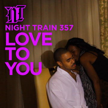 Love To You, by Night Train 357 on OurStage
