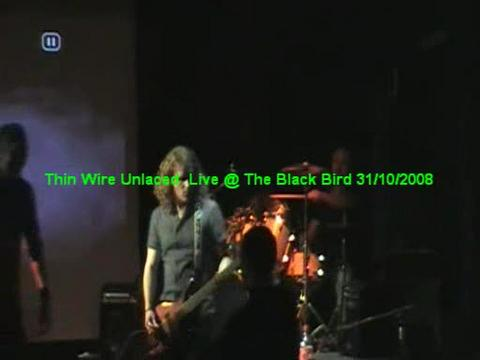 Thin Wire Unlaced  Live @ The Black Bird  31-10-2008, by Thin Wire Unlaced on OurStage