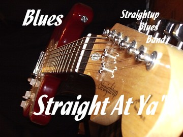 I Don't Want Nobody, by Straightup Blues Band on OurStage