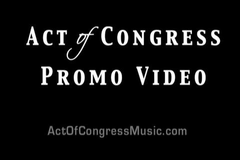 Promo video for Act Of Congress, by Act Of Congress on OurStage