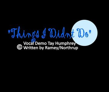 Things I Didnt Do, by RAMEY/NORTHRUP on OurStage