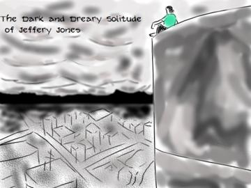 The Dark and Dreary Solitude of Jeffery Jones, by MatchBook-Auto on OurStage