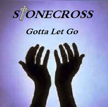 Gotta Let Go, by Stone Cross on OurStage