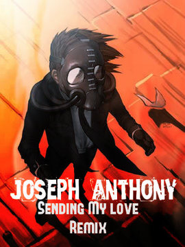 Sending my Love remix by Joseph Anthony, by Joseph Anthony on OurStage