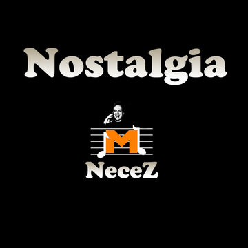 Necez - Nostalgia, by Necez on OurStage