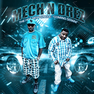 Comin Down - Mech N Drez, by Digiprozs Digital Servicing Company on OurStage