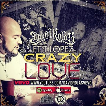 Crazy Love feat. T. Lopez, by David Rolas on OurStage